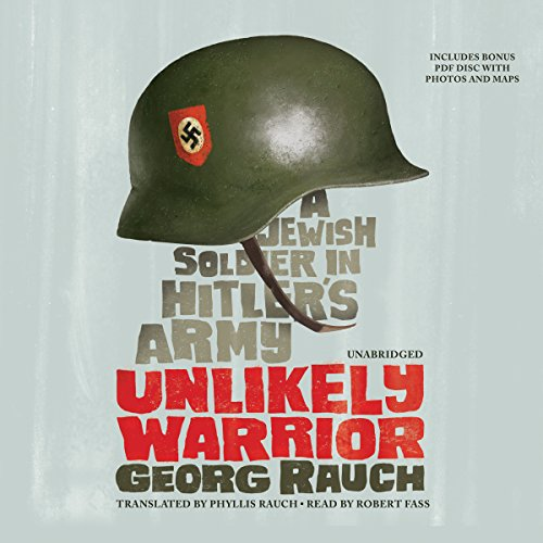 9781481505567: Unlikely Warrior: A Jewish Soldier in Hitler's Army