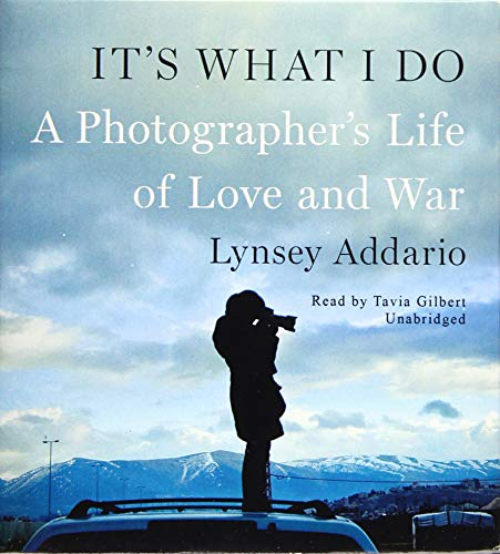 9781481505864: It's What I Do: A Photographer's Life of Love and War