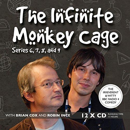 9781481505895: The Infinite Monkey Cage: Series 6, 7, 8, and 9 (Original BBC Radio Programs)