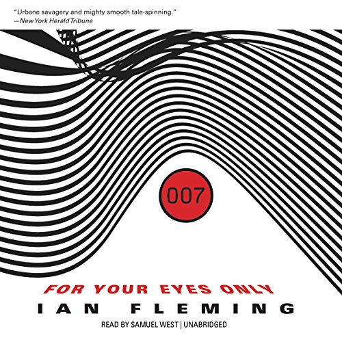 9781481507639: For Your Eyes Only, and Other Stories (James Bond series, Book 8) (James Bond Novels (Audio))