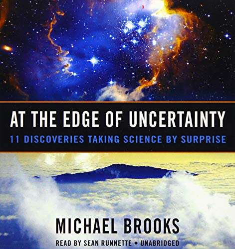 9781481509039: At the Edge of Uncertainty: 11 Discoveries Taking Science by Surprise