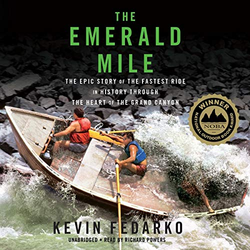 9781481509107: The Emerald Mile: The Epic Story of the Fastest Ride in History Through the Heart of the Grand Canyon; Library Edition