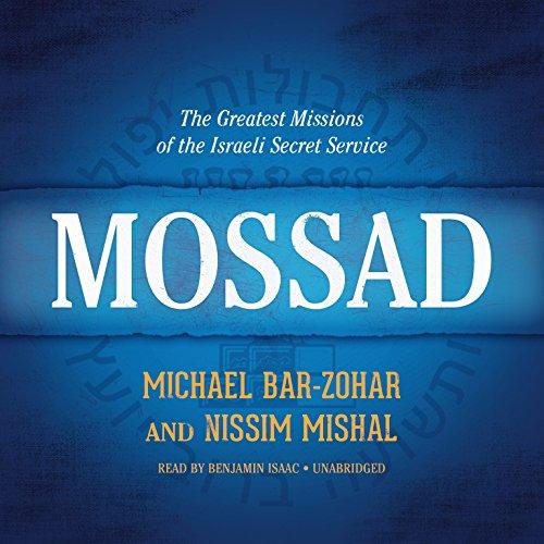 Mossad - The Greatest Missions of the Israeli Secret Service: Michael Bar-Zohar; Nissim Mishal