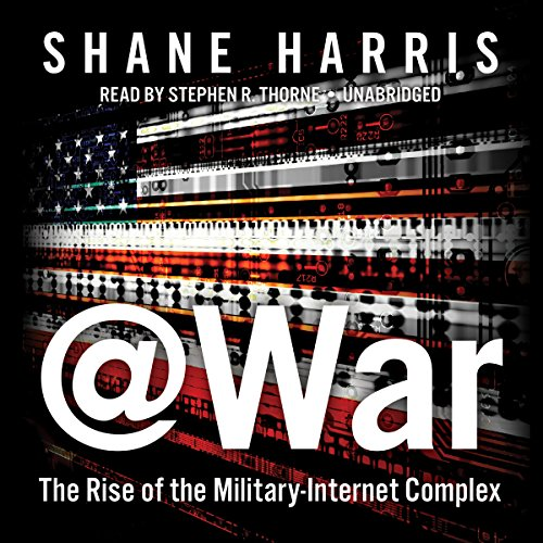 @War: The Rise of the Military-Internet Complex (Compact Disc): Shane Harris