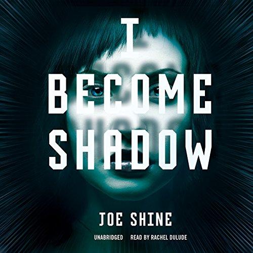 I Become Shadow: Shine, Joe