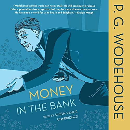 Money in the Bank: P G Wodehouse