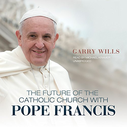 The Future of the Catholic Church with Pope Francis: Pulitzer Prize-Winning Journalist and ...