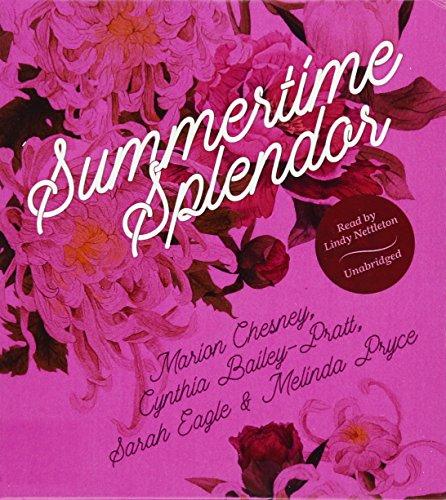 Summertime Splendor -: M. C. Beaton; Cynthia Bailey-Pratt; Sarah Eagle; Melinda Pryce