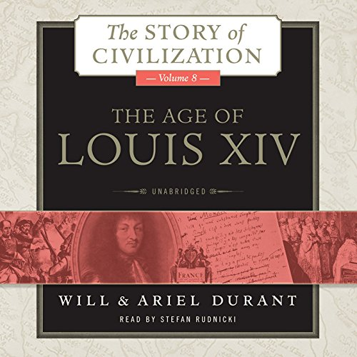 The Age of Louis XIV - A History of European Civilization in the Period of Pascal, Molià re,...