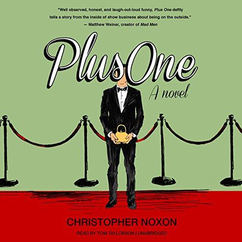Plus One - A Novel: Christopher Noxon