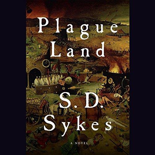 Plague Land: S D Sykes