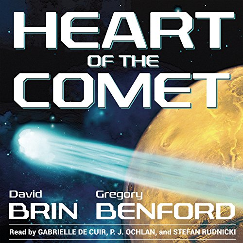 Heart of the Comet: Gregory Benford, David Brin