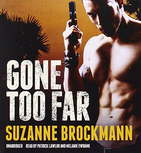 Gone Too Far (Troubleshooters series, Book 6): Suzanne Brockmann
