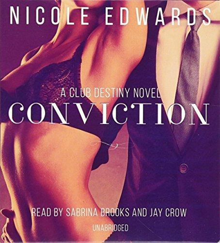 Conviction - A Club Destiny Novel, Book 1: Nicole Edwards