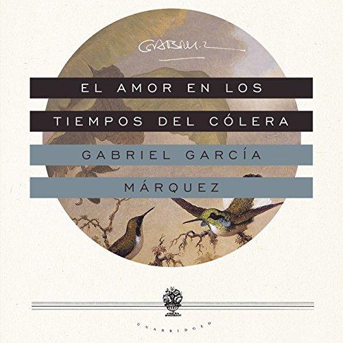 El amor en los tiempos del cÃ: Gabriel GarcÃa Márquez