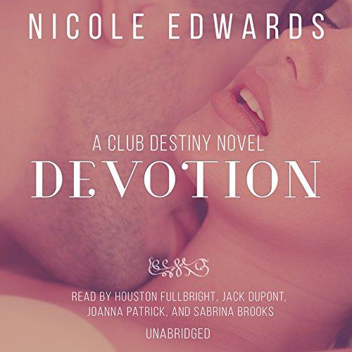 Devotion - A Club Destiny Novel, Book 5: Nicole Edwards