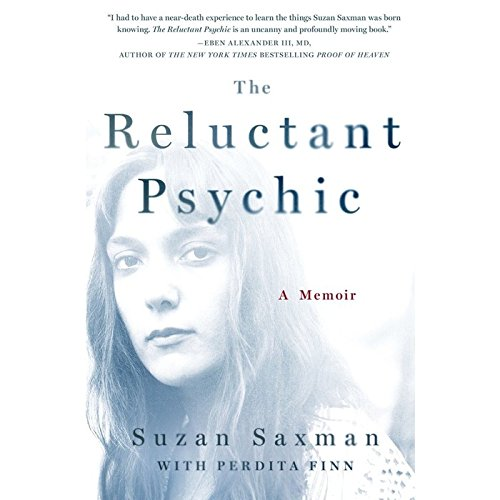 The Reluctant Psychic - A Memoir: Suzan Victoria Saxman