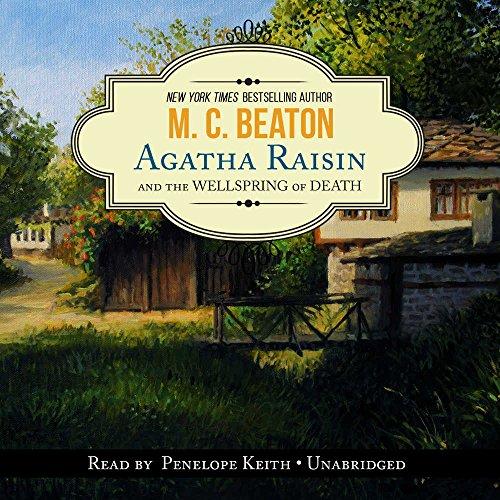 Agatha Raisin and the Wellspring of Death -: M. C. Beaton
