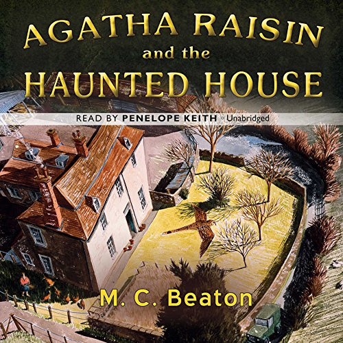 9781481521109: Agatha Raisin and the Haunted House (Agatha Raisin Mysteries)