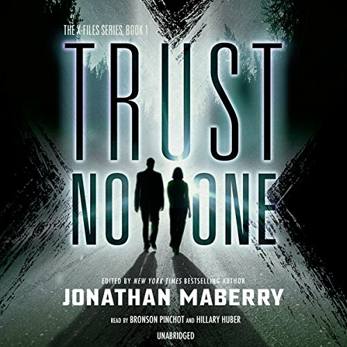 Trust No One (X-Files, Book 1): Jonathan Maberry; Kevin