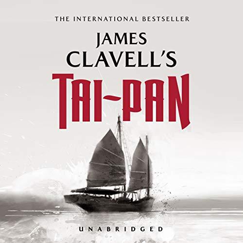 Tai-Pan - The Epic Novel of the Founding of Hong Kong: James Clavell