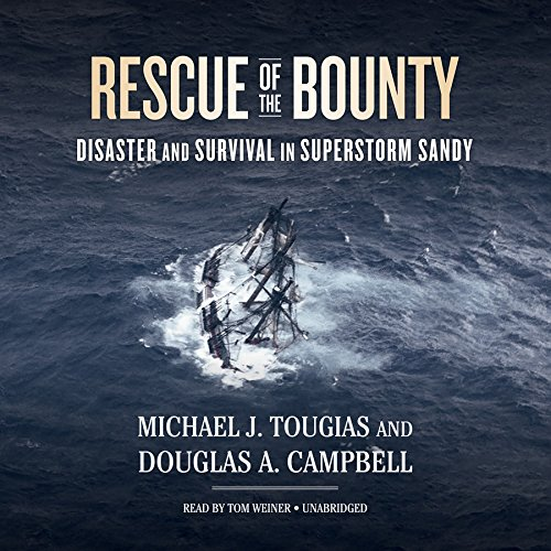 Rescue of the Bounty: Disaster and Survival in Superstorm Sandy: Michael Tougias, Douglas A ...