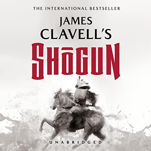 Shogun: The Epic Novel of Japan (Asian Saga series, Book 1): James Clavell