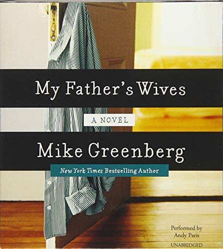 My Father's Wives - A Novel: Mike Greenberg