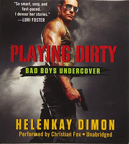 Playing Dirty - Bad Boys Undercover: HelenKay Dimon