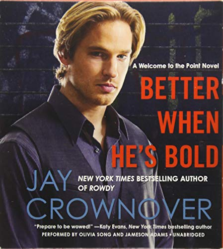 Better When He's Bold: A Welcome to the Point Novel (Welcome to Point series, Book 2): Jay ...