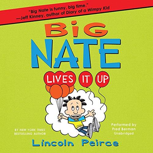 Big Nate Lives It Up (Big Nate series, Book 7): Lincoln Peirce