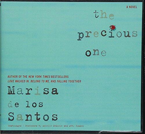 The Precious One - A Novel: Marisa de los Santos