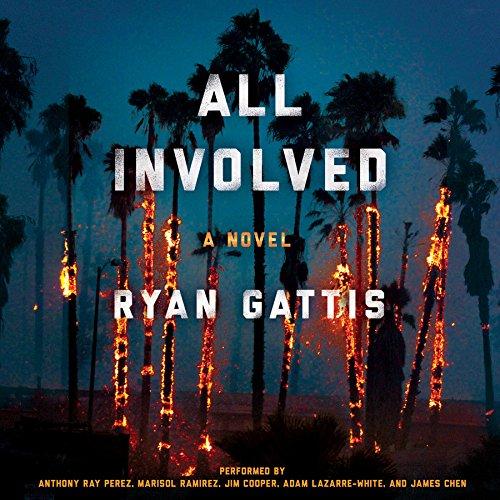 All Involved: A Novel (of the 1992: Ryan Gattis