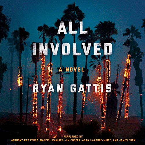 All Involved: A Novel (of the 1992 LA Riots): Ryan Gattis