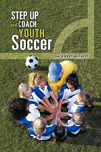 9781481700085: Step Up and Coach Youth Soccer