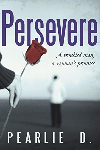 9781481700467: Persevere: A troubled man, a woman's promise