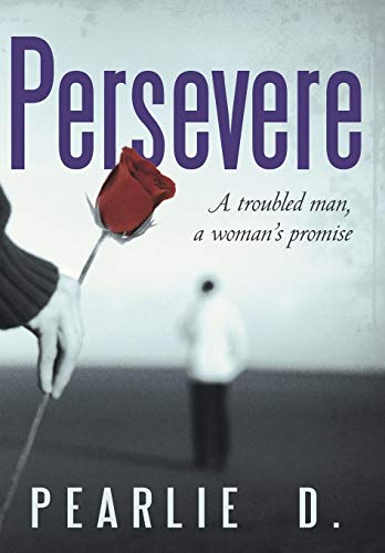 9781481700474: Persevere: A Troubled Man, a Woman's Promise