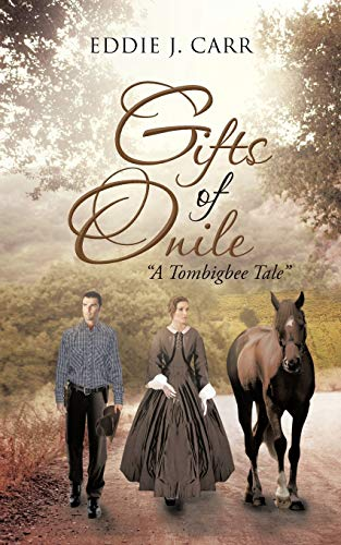 Gifts of Onile: A Tombigbee Tale: Eddie J. Carr