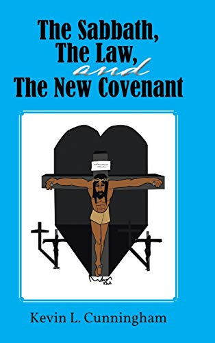 9781481703901: The Sabbath, the Law, and the New Covenant