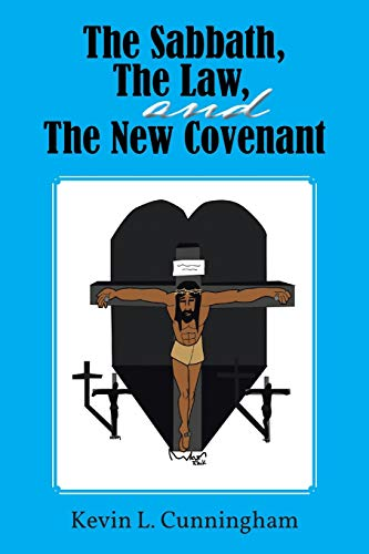 9781481703918: The Sabbath, the Law, and the New Covenant