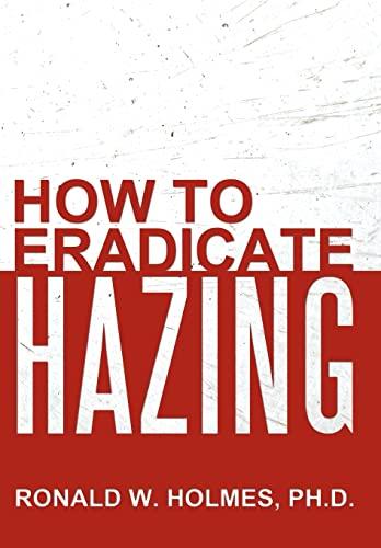 9781481704090: How to Eradicate Hazing