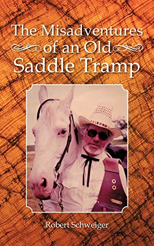 9781481704892: The Misadventures of an Old Saddle Tramp