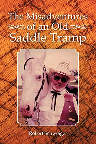 9781481704908: The Misadventures of an Old Saddle Tramp