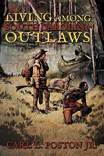 9781481705011: Living Among South Carolina Outlaws
