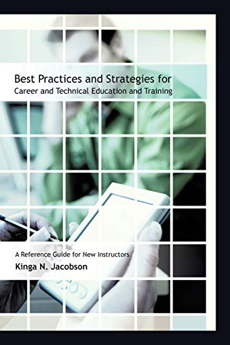 9781481706377: Best Practices and Strategies for Career and Technical Education and Training: A Reference Guide for New Instructors