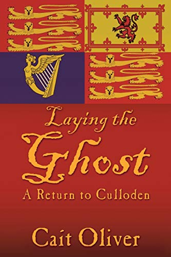 9781481707817: Laying the Ghost: A Return to Culloden