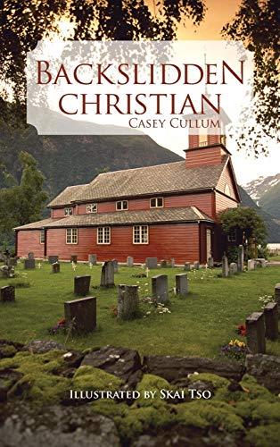 Backslidden Christian: Casey Cullum