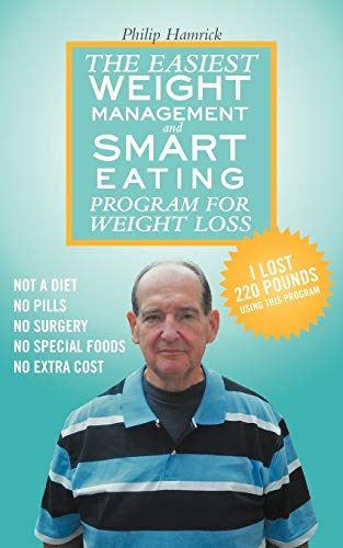 The Easiest Weight Management and Smart Eating Program for Weight Loss, I lost 220 pounds using ...