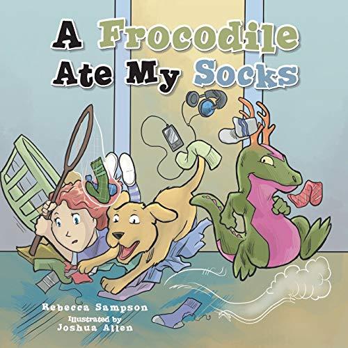 9781481712002: A Frocodile Ate My Socks