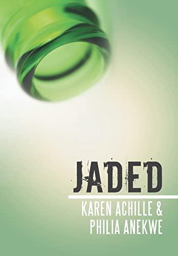 Jaded: Achille, Karen; Anekwe, Philia
